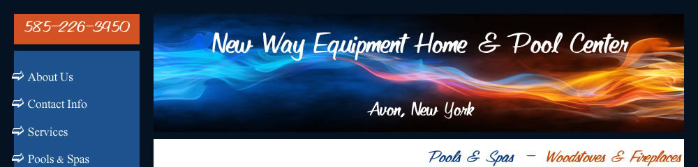 New Way Equipment Home & Pool Center Avon, New York